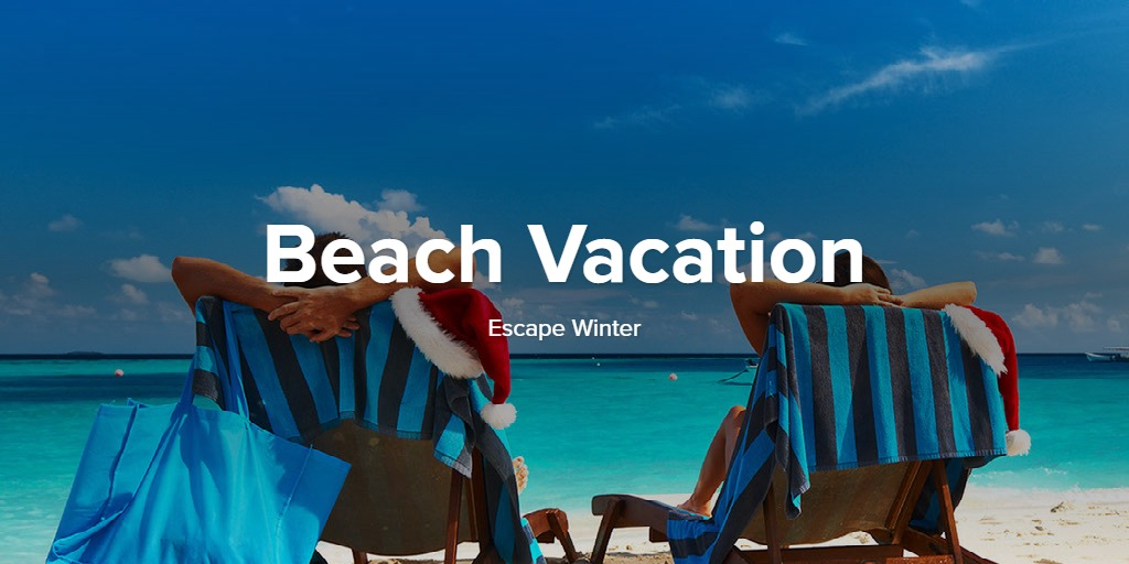 Beach Vacation Escape Winter